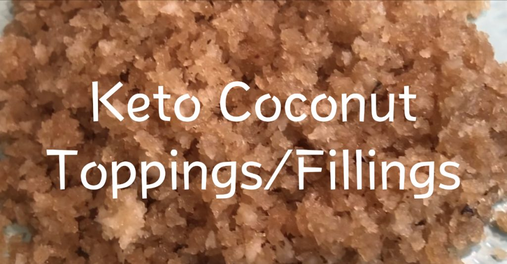 Keto Coconut Fillings or Toppings